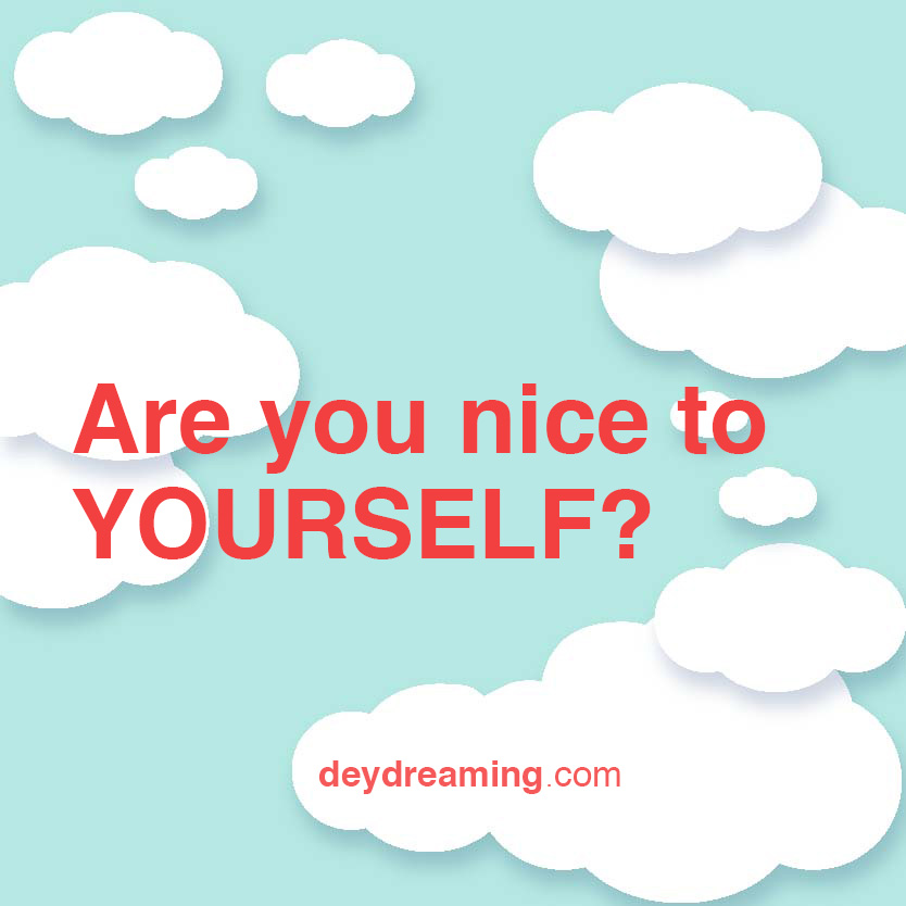 Are you nice to YOURSELF