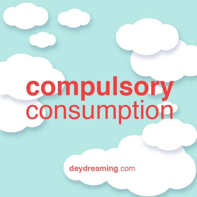 compulsory consumption