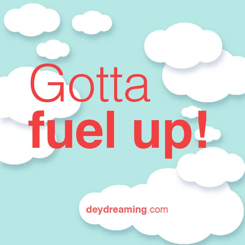 Gotta fuel up