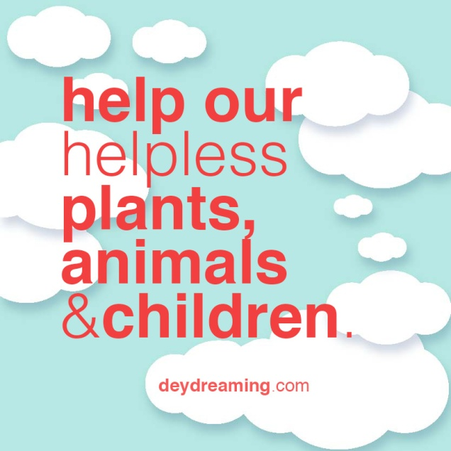 help our helpless plants animals and children