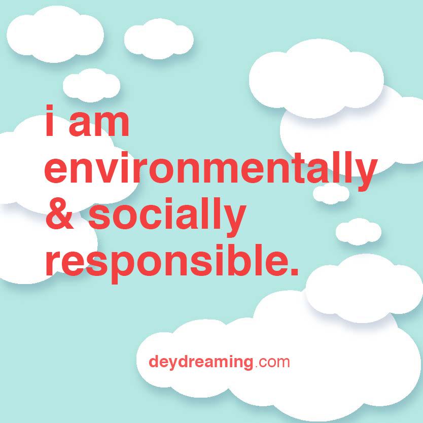 i am environmentally socially responsible