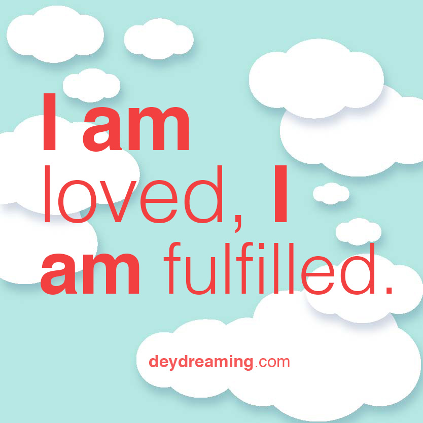I am loved I am fulfilled