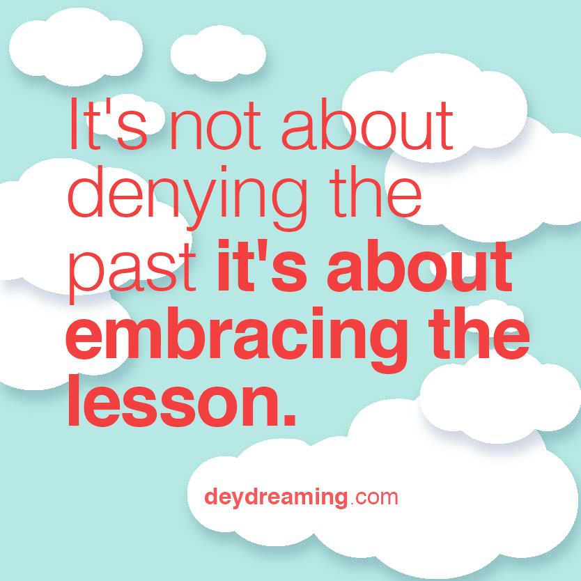 its about embracing the lesson