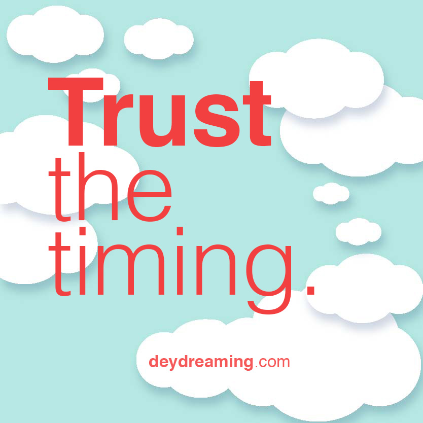 just trust the timing
