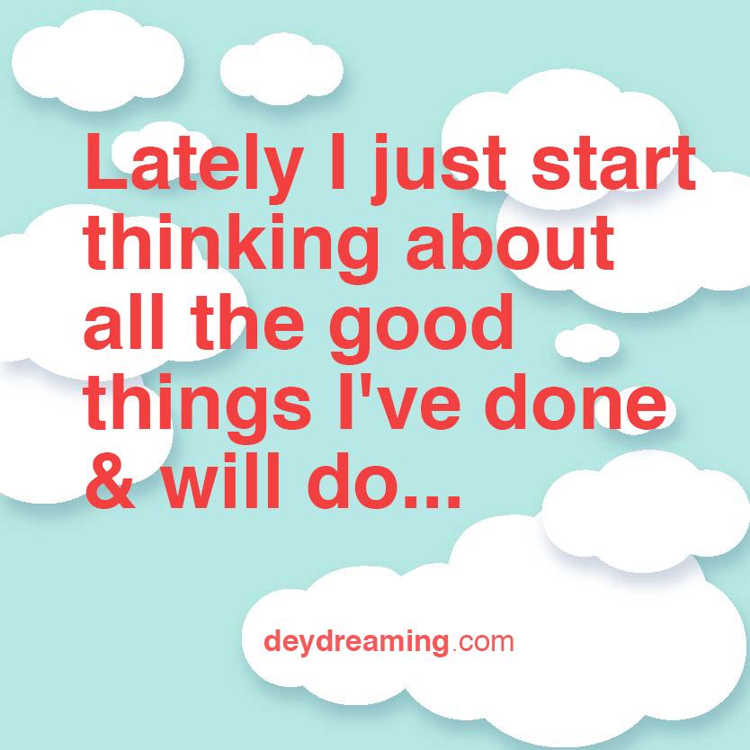 Lately I just start thinking