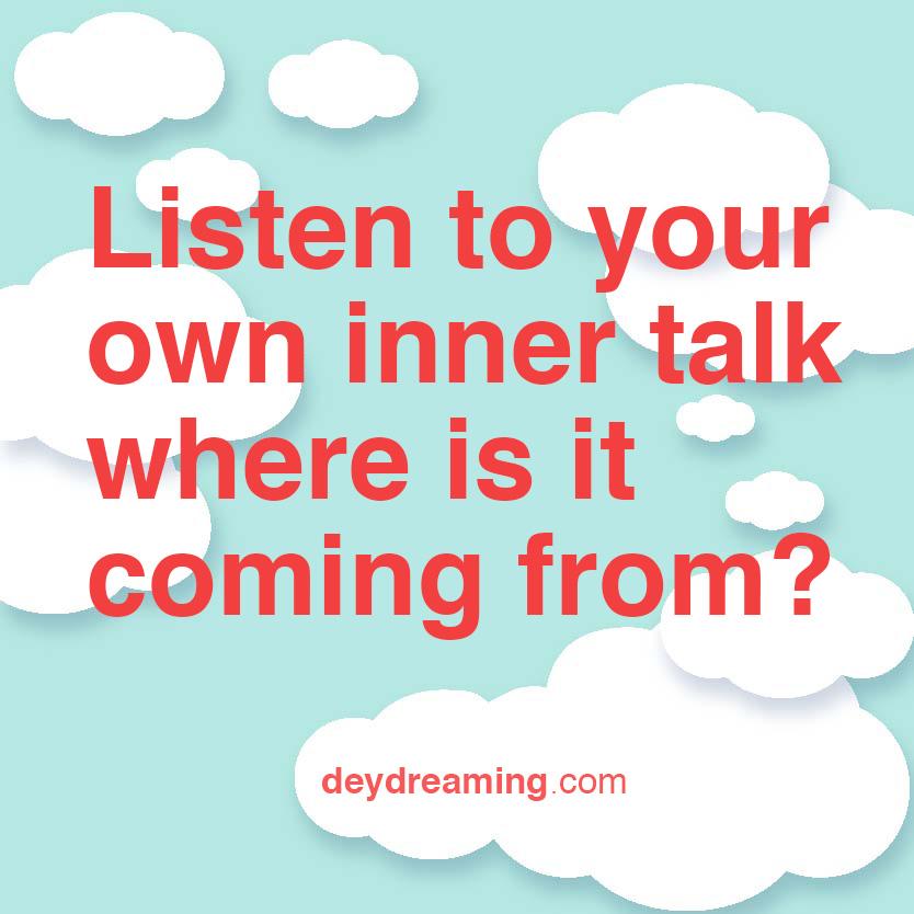 Listen to your own inner talk
