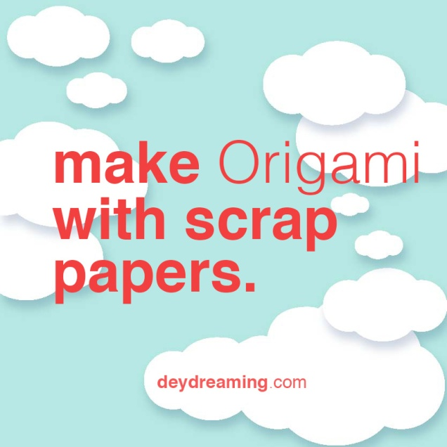 make Origami with scrap papers