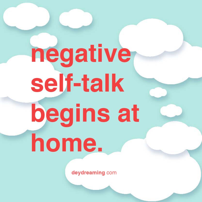 negative self-talk begins at home