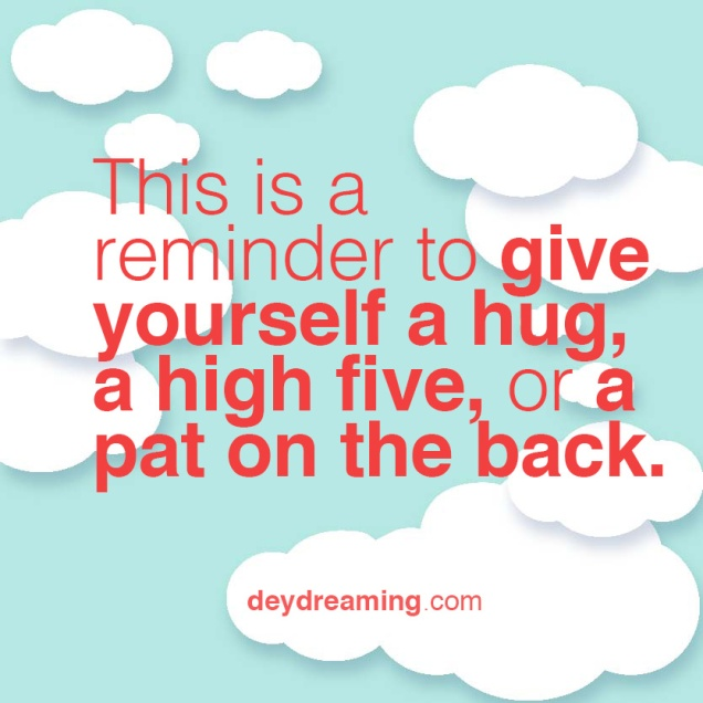 This is a reminder to give yourself a hug