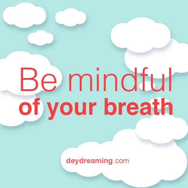 Be mindful of your breath