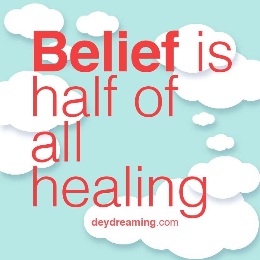 Belief is half of all healing