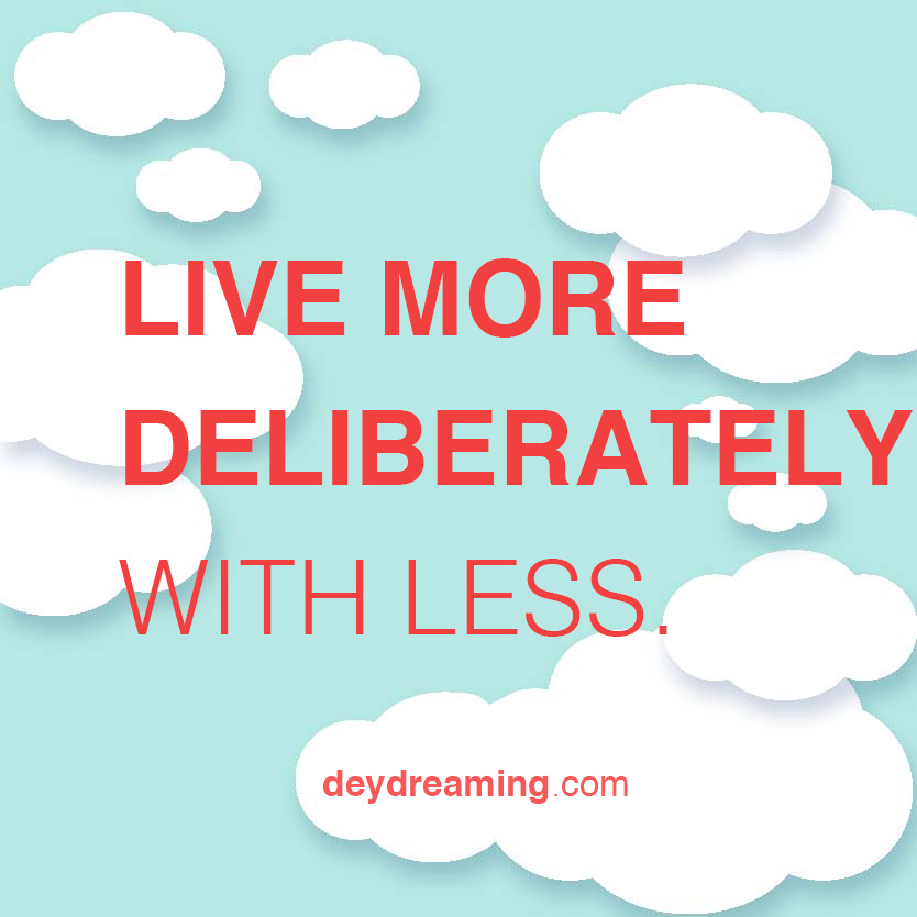 LIVE MORE DELIBERATELY WITH LESS