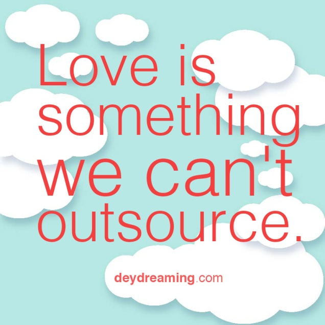 Love is something we cant outsource
