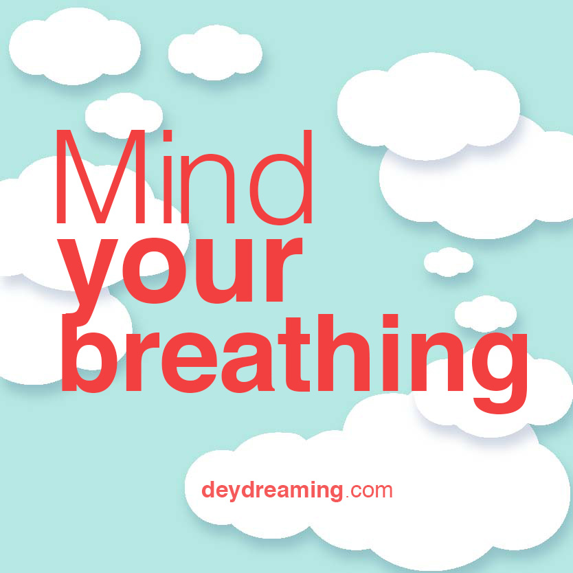 Mind your breathing