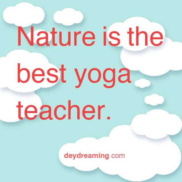 Nature is the best yoga teacher