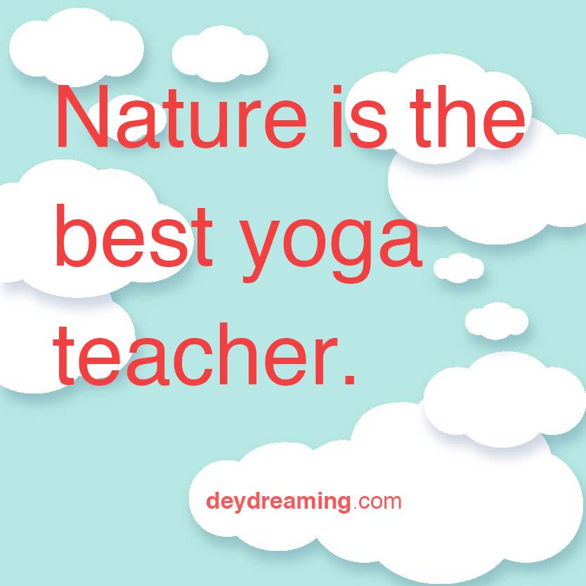 Nature is the best yoga teacher