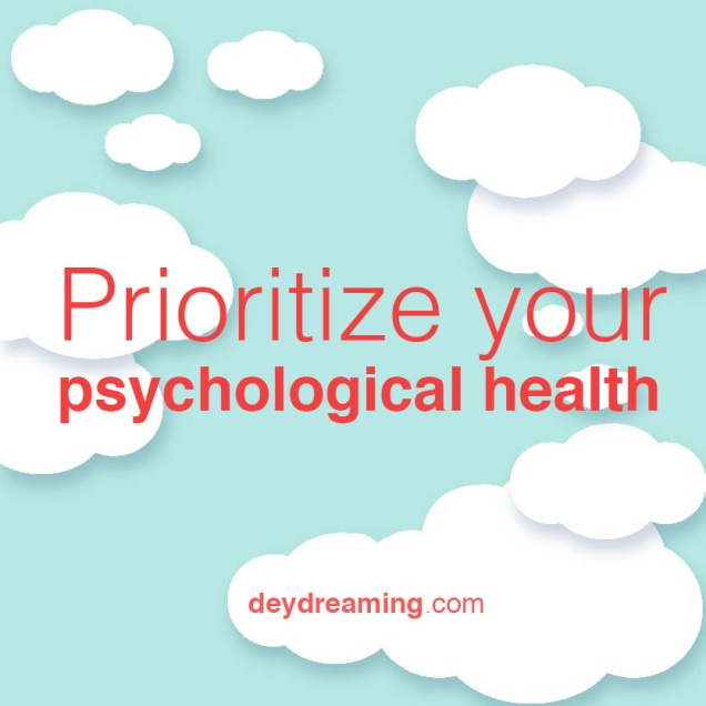 Prioritize your psychological health