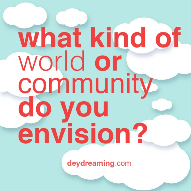 what kind of world community do you envision