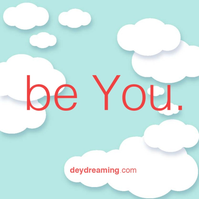 deydreaming CloudThought be you