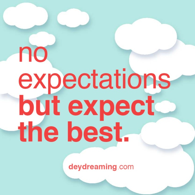 noexpectationsbutexpectthebest