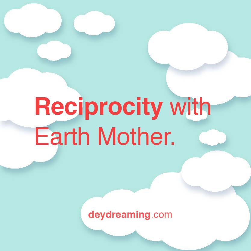 reciprocitywithearthmother
