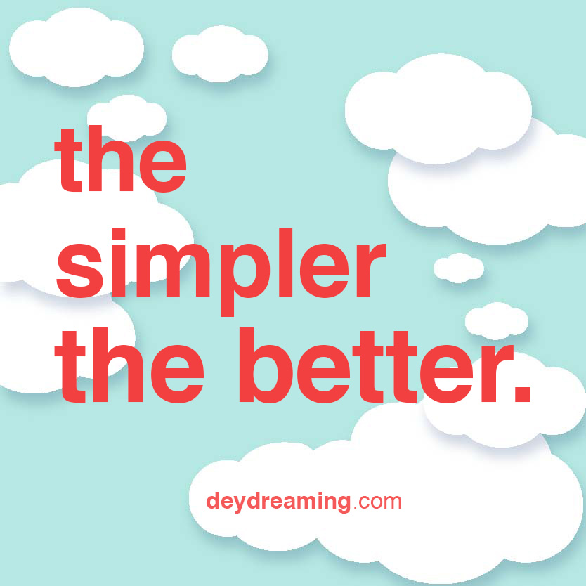 deydreaming CloudThought the simpler the better