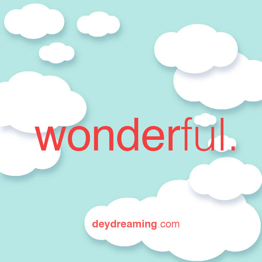 deydreaming CloudThought wonderful motivation inspirational quote