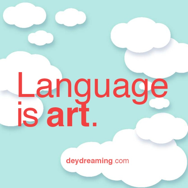 Language is an art