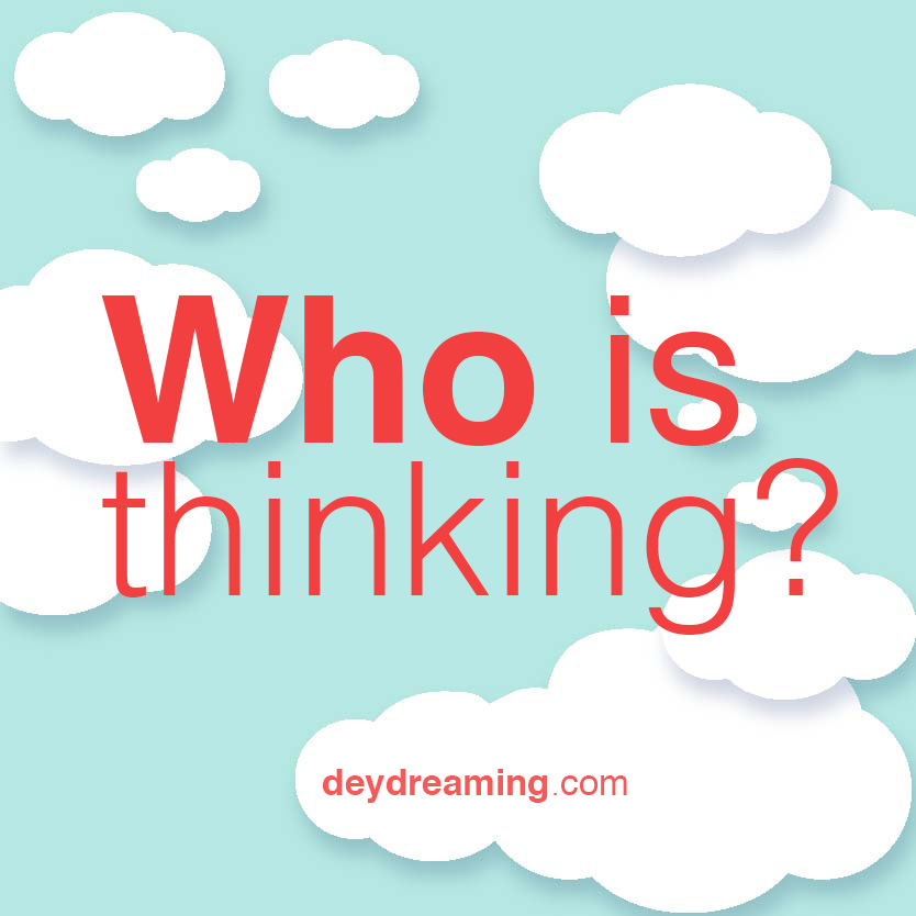 Who is thinking