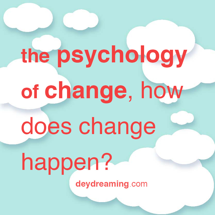 the psychology of change how change happens