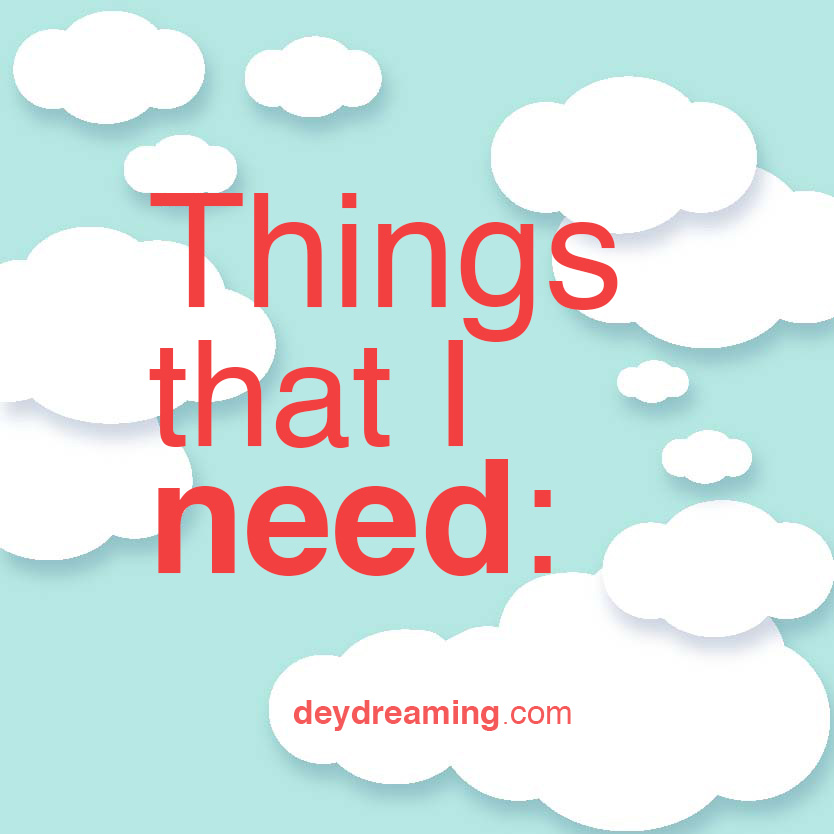 Things that I need