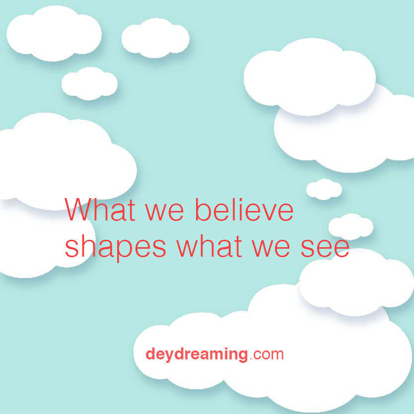 What we believe shapes what we see