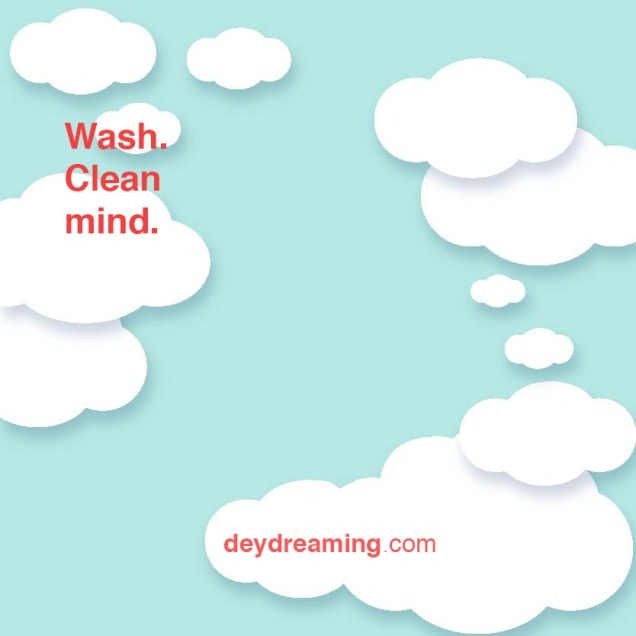 Wash Clean mind