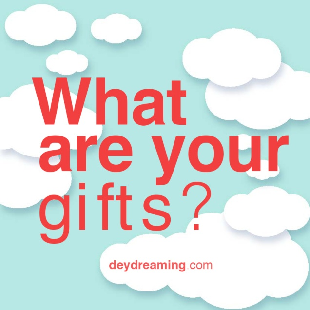 What are your gifts