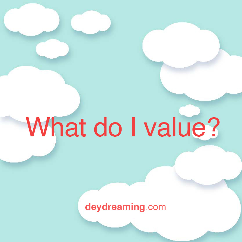 What do I value