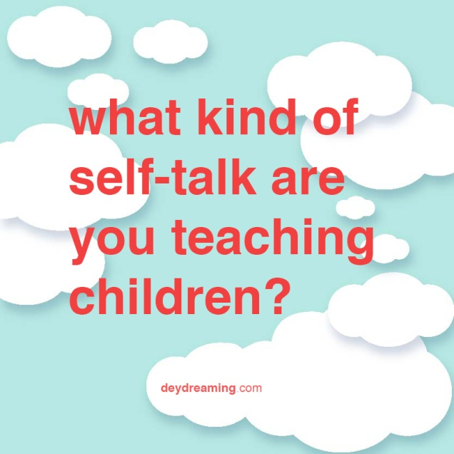 what kind of self-talk are you teaching children