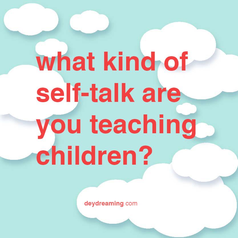 what kind of self-talk are you teachingchildren