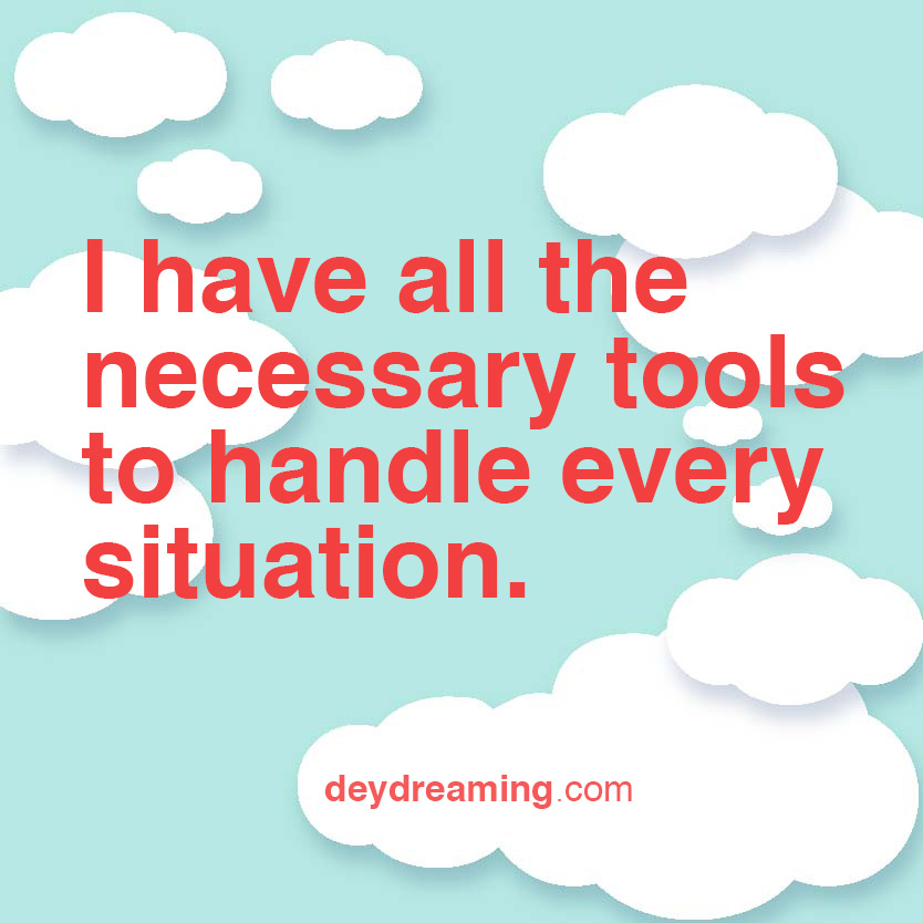 i have all of the necessary tools to handle every situation