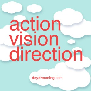 action vision direction Special picture from—and for— the Soul. Inspirational image for motivation, enjoy Self-Development. Remember to subscribe and realign your priorities with daily mindful CloudThoughts - cloud thoughts - from dey dreaming daydreaming - uplifting. inspirational, and motivational deydreaming blog - with a hint of meditation.