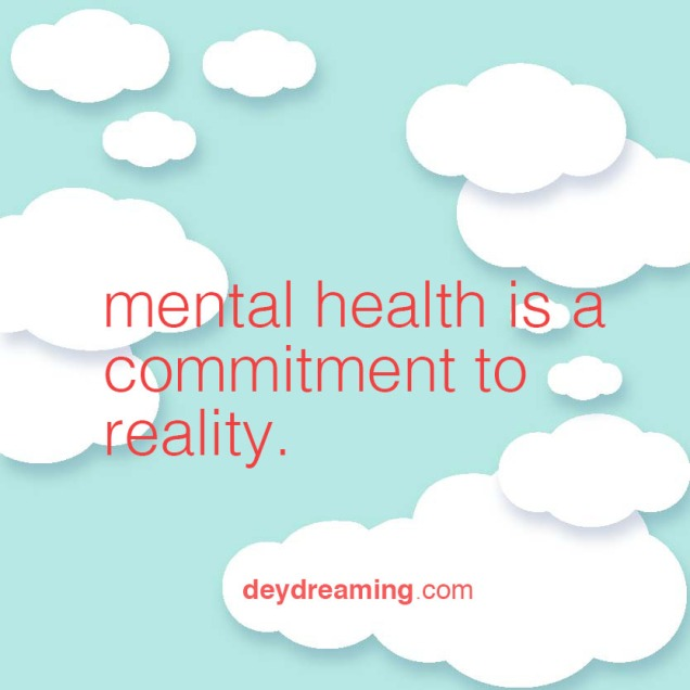 mental health is a commitment to reality