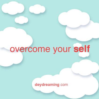 overcome your self