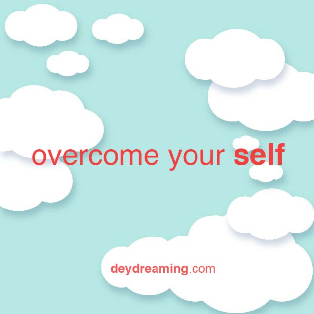overcome your self